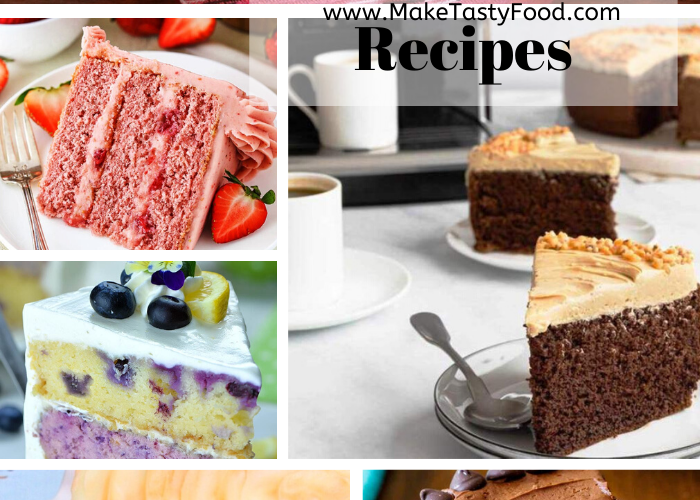 8 Tasty Cake Recipes